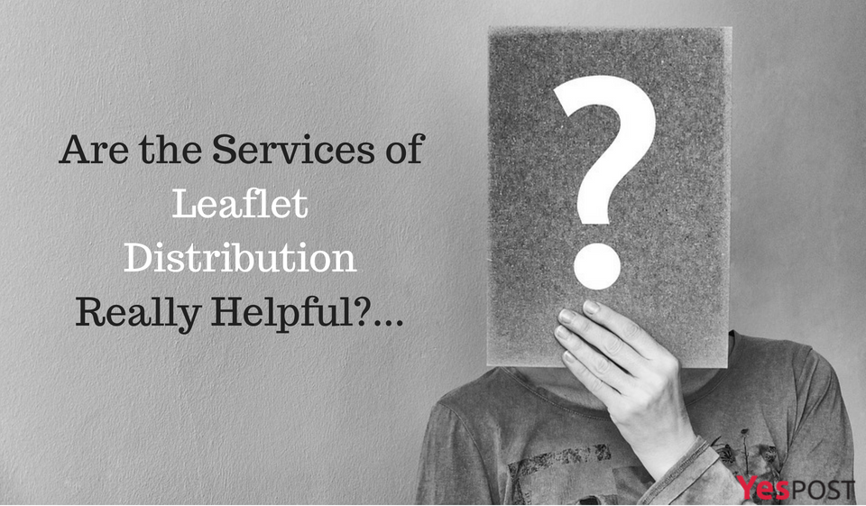 Are the Services of Leaflet Distribution Really Helpful - Yespost